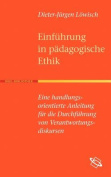Einf Hrung in Die P Dagogische Ethik [GER]
