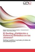 El Sexting Exhibicion O Violencia Simbolica En Los Jovenes? [Spanish]