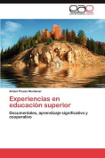Experiencias En Educacion Superior [Spanish]