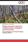 Regeneracion Natural y Restauracion Ecologica Post-Incendio [Spanish]