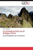 La Construccion En El Antiguo Peru [Spanish]