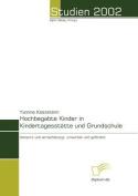 Hochbegabte Kinder in Kindertagesst Tte Und Grundschule [GER]
