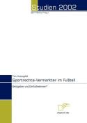 Sportrechte-Vermarkter Im Fu Ball [GER]