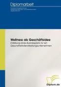 Wellness ALS Geschaftsidee [GER]