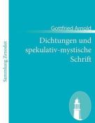 Dichtungen Und Spekulativ-Mystische Schrift [GER]