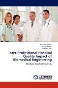 Inter-Professional Hospital Quality Impact of Biomedical Engineering