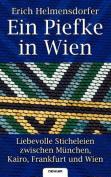 Ein Piefke in Wien - Liebevolle Sticheleien Zwischen M Nchen, Kairo, Frankfurt Und Wien [GER]