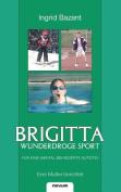 Brigitta - Wunderdroge Sport Fur Eine Mental Behinderte Autistin