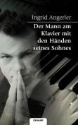 Der Mann Am Klavier Mit Den Handen Seines Sohnes [GER]