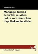 Mortgage Backed Securities ALS Alternative Zum Deutschen Hypothekenpfandbrief [GER]