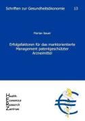 Erfolgsfaktoren Fur Das Marktorientierte Management Patentgesch Tzter Arzneimittel