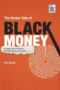 The Dark Side of Black Money