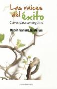 Las Raices del Exito [Spanish]