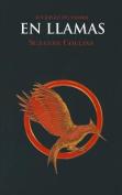 Los Juegos Del Hambre (Vol.2) En Llamas [Spanish]