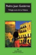 Trilogia Sucia De LA Habana [Spanish]