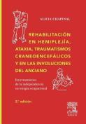 Rehabilitacion En Hemmiplejia, Ataxia, Traumatismos... [Spanish]