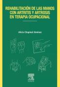 Reh.Manos Con Artritis y Artrosis En Terapia Ocupacional [Spanish]
