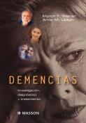 Demencias. Investigaci N, Diagn Stico y Tratamiento [Spanish]