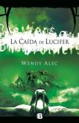 La Caida de Lucifer = The Fall of Lucifer [Spanish]