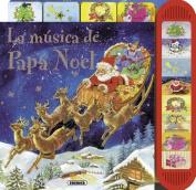 La Musica de Papa Noel [Board book] [Spanish]