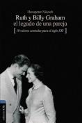 Ruth y Billy Graham el Legado de una Pareja [Spanish]