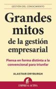 Grandes Mitos de la Gestion Empresarial [Spanish]