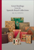 Great Bindings from the Spanish Royal Collections