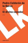 El Divino Cazador (Teatro) [Spanish]