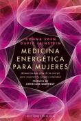 Medicina Energetica Para Mujeres [Spanish]