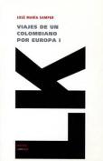 Viajes de un Colombiano Por Europa I  [Spanish]