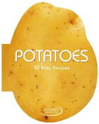 Potatoes: 50 Easy Recipes