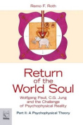 Return of the World Soul: WolfgangPauli, C.G. Jung and the Challenge of Psychophysical Reality