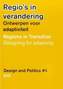 Design and Politics #5 - Regions in Transition. Designing for Adaptivity
