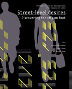 Street-Level Desires, Discovering the City on Foot