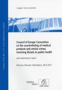 Council of Europe Convention on the Counterfeiting of Medical Products and Similar Crimes Involving Threats to Public Health