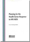 Planning for the Health Sector Response to HIV/AIDS