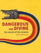 Dangerous & Divine