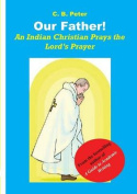 Our Father. an Indian Christian Prays the Lord's Prayer