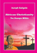 African Christianity. the Stranger Within