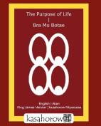 The Purpose of Life | Bra Mu Botae