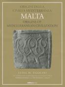 Malta: Origini Della Civilta Mediterranea/ Malta