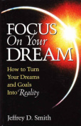Focus On Your Dream