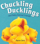 Chuckling Ducklings and Baby Animal Friends [Board Book]
