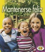Mantenerse Feliz  [Spanish]