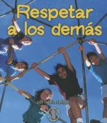 Respetar A los Demas  [Spanish]