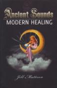 """Ancient Sounds"""" Modern Healing"""
