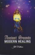 Ancient Sounds -- Modern Healing