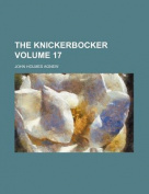 The Knickerbocker Volume 17