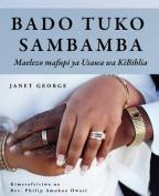 Bado Tuko Sambamba [SWA]