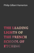 The Leading Lights of the French School of Etching